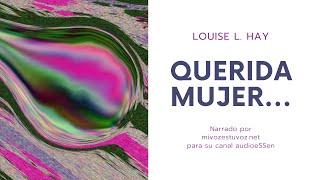 QUERIDA MUJER... - Escrito por Louise L. Hay thumbnail