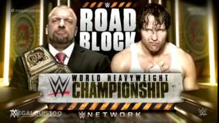 WWE RoadBlock 2016 Official Match Card - Dean Ambrose vs. Triple H