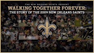 Walking Together Forever - The Story of the 2009 New Orleans Saints - FULL VERSION