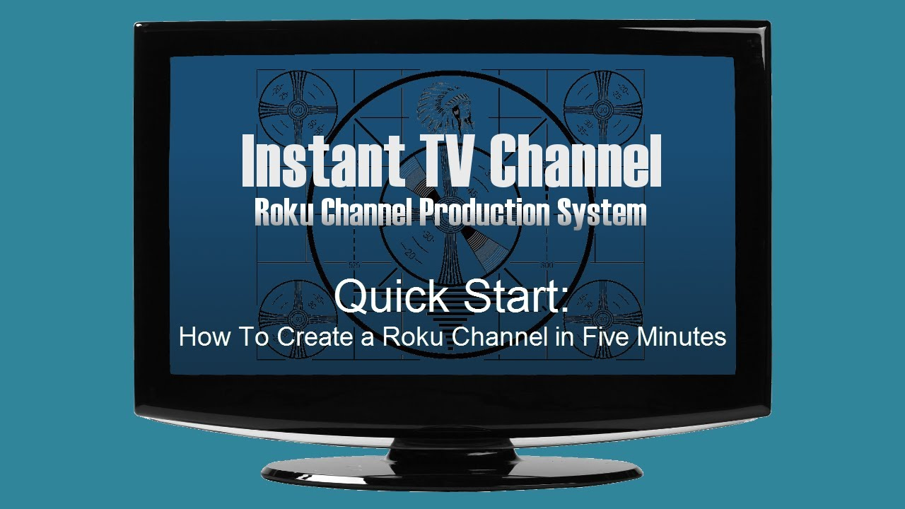Quick Start: How To Create a Roku Channel in Five Minutes