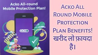 Acko All Round Mobile Protection Plan Details Benefits Cash Less Youtube