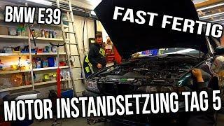 BMW E39 - Motor Instandsetzung Tag 5