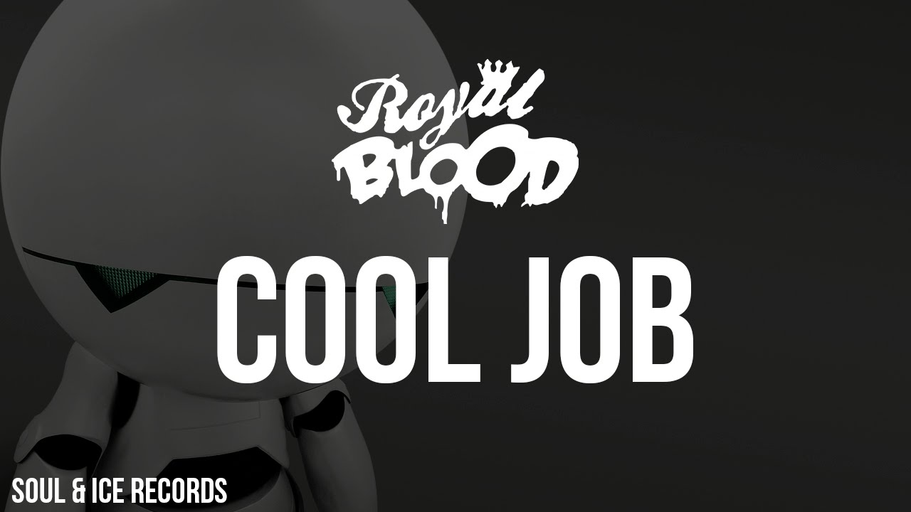 royal blood cool job royal blood cool job