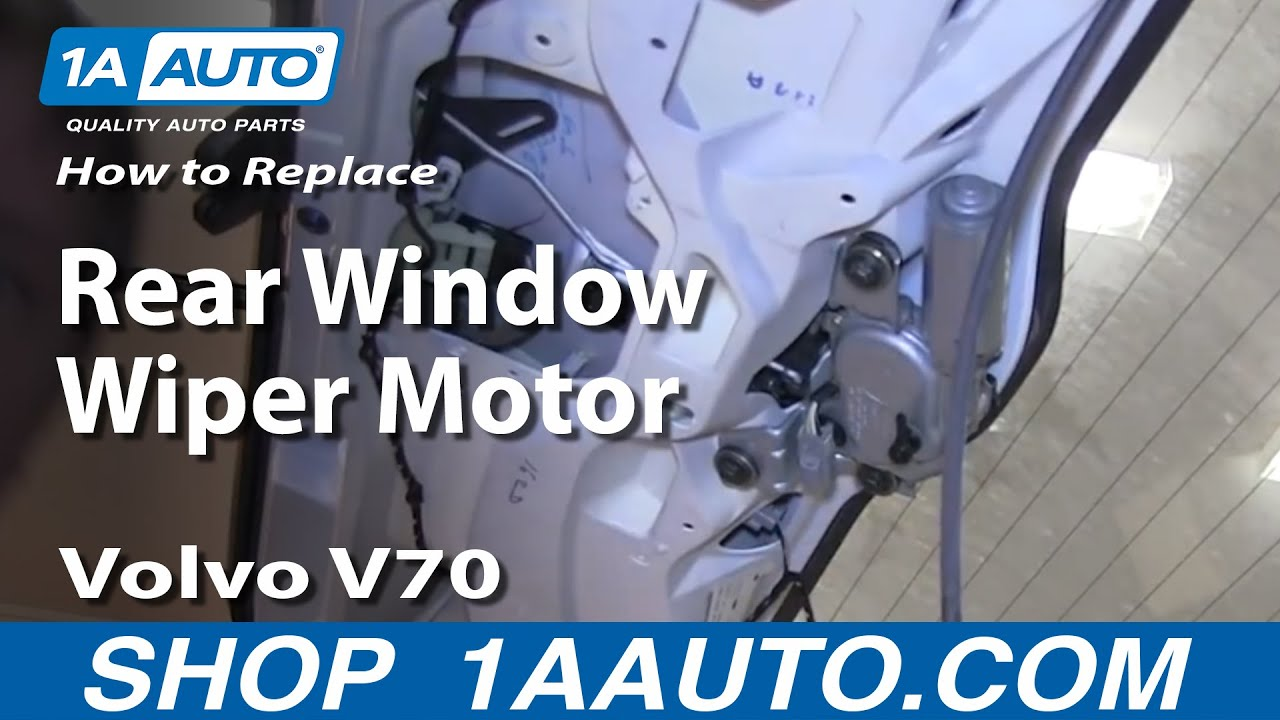 How To Install Replace Rear Window Wiper Motor Volvo V70 ...