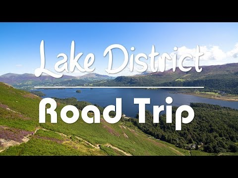 LAKE DISTRICT ROAD TRIP