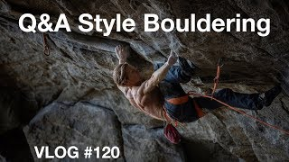 Q&A STYLE BOULDERING #120
