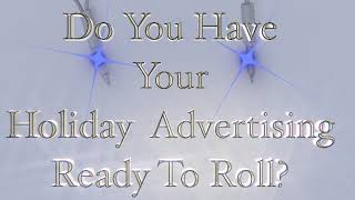 Winters' Coming - Do you have your Holiday advertising ready to roll?