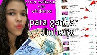 Como MONETIZAR vídeos do youtube, COMO ganhar MUITO dinheiro NA internet
