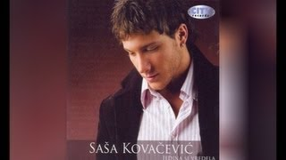 Sasa Kovacevic - Ruka za spas - (Audio 2006) HD
