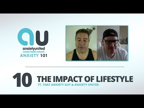 Anxiety 101 - Ep 10 - The Impact Of Lifestyle w/Drew from That Anxiety Guy