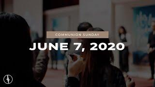 June 7, 2020 | Communion Sunday | Crossroads Christian Center, Daly City