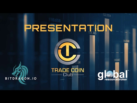 TRADE COIN CLUB PRESENTATION 2017 ENGLISH | GLOBAL RESOURCE BROKER FEB 6TH