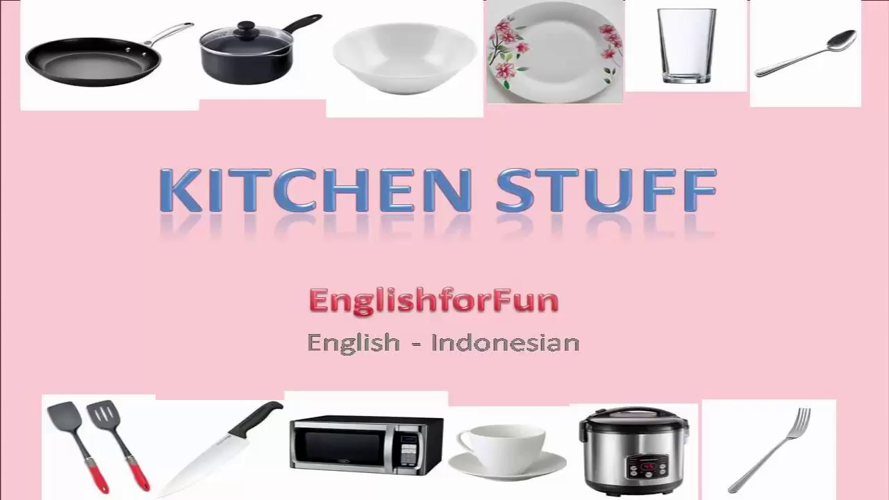 Belajar Bahasa Inggris Peralatan Dapur Learn About Kitchen Stuff In English