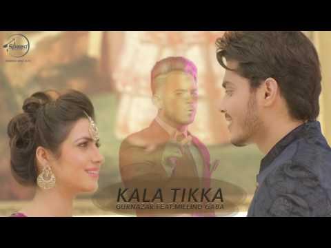 Kala Tikka (Full Audio Song)   Gurnazar Feat Millind Gaba   Punjabi Audio Songs   Speed Punjabi