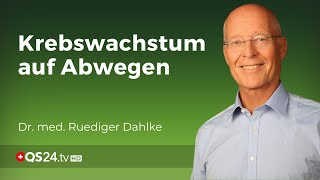 Krebswachstum auf Abwegen | Dr. med. Ruediger Dahlke im Gespräch | QS24 19.09.2019