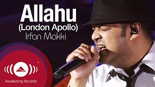 Irfan Makki - Allahu | Awakening Live At The London Apollo