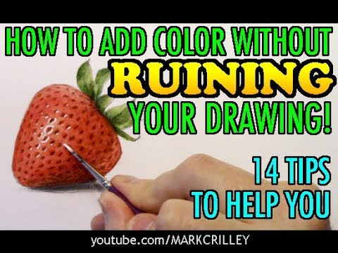 How to Add Color Without Ruining Your Drawing: 14 Tips to Help You