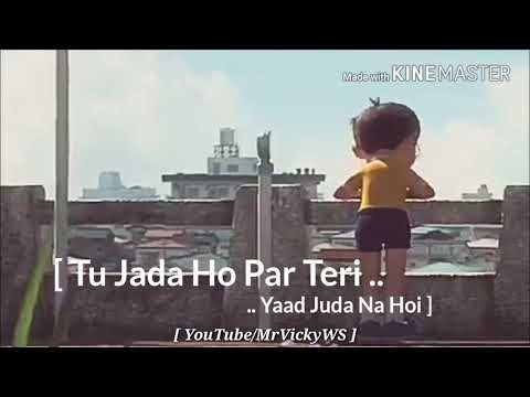 Tu juda ho par teri yaad juda na hoi only for whatsapp status mr Vicky WS