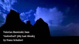 Aufenthalt- Franz Schubert- sung by Valerian Ruminski, bass