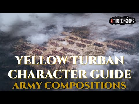 Yellow Turban Character Guide Army Composition - Total War: Three Kingdoms |