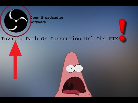 Invalid Path Or Connection Url Obs FIX!!!