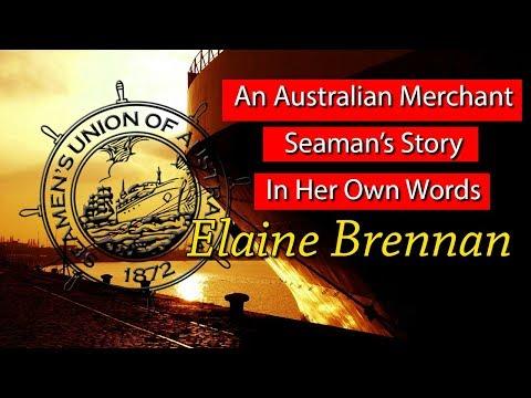 An Australian Merchant Seaman's Story In His Own Words - Elaine Brennan