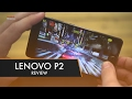 Lenovo P2 Review | 3 Day Battery for £200!