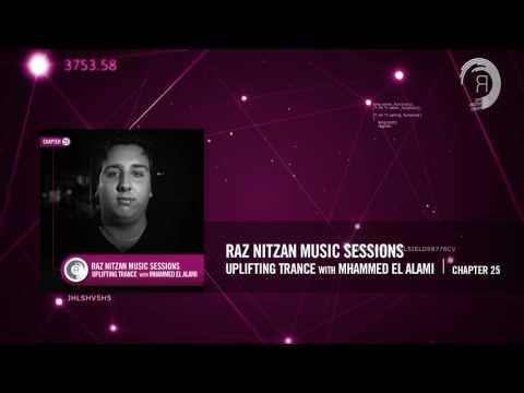 Raz Nitzan Music Sessions - Progressive Trance with Mhammed el Alami (Chapter 25) **FREE DOWNLOAD**