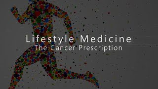 Lifestyle medicine - the cancer prescription this short film is based on a detailed article written by dr. ernie bodai and colleagues about influence of ...