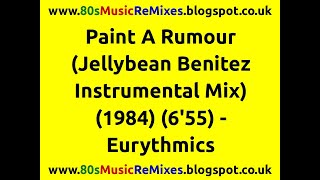 Paint A Rumour (Jellybean Benitez Instrumental Mix) - Eurythmics | 80s Dance Music | 80s Club Mixes