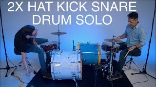 DOUBLE DRUMMER HAT KICK SNARE DRUM SOLO