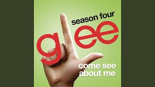 Watch Glee Cast Come See About Me video