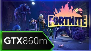 Fortnite Battle Royale Benchmark/ Gameplay - GTX 860m