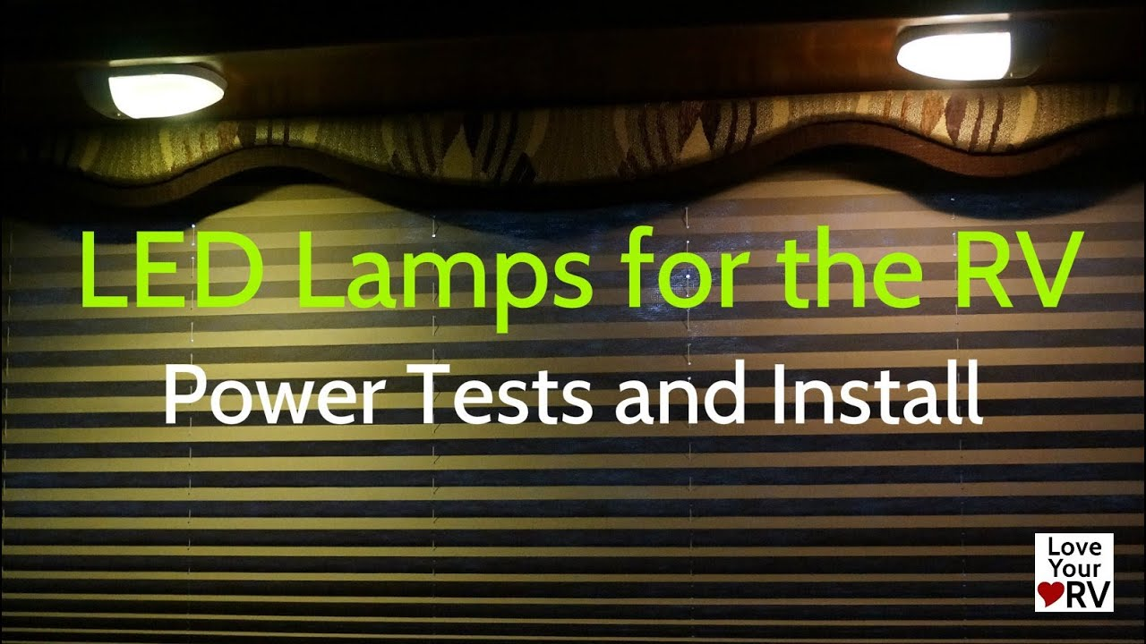 LED Lamps For The RV - Install and Test - YouTube
