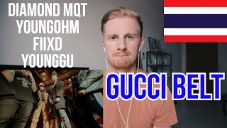 DIAMOND MQT - GUCCI BELT ft. YOUNGOHM ,FIIXD ,YOUNGGU (Prod. by SIXKY!) // THAILAND MUSIC REACTION