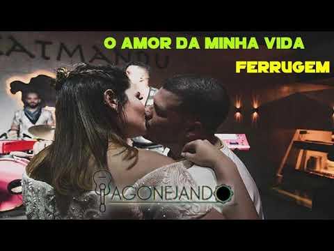 FERRUGEM - O AMOR DA MINHA VIDA ÁUDIO