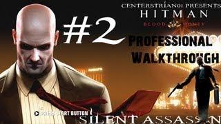 Hitman Blood Money  Professional Walkthrough - Part 2 - A Vintage Year - Silent Assassin