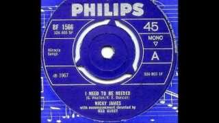 Nicky James - I NEED TO BE NEEDED  (1967)
