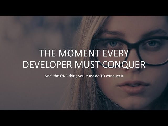 The Moment Every Developer Must Conquer