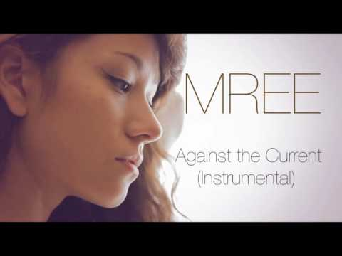 Mree - Against the Current (Instrumental/karaoke)