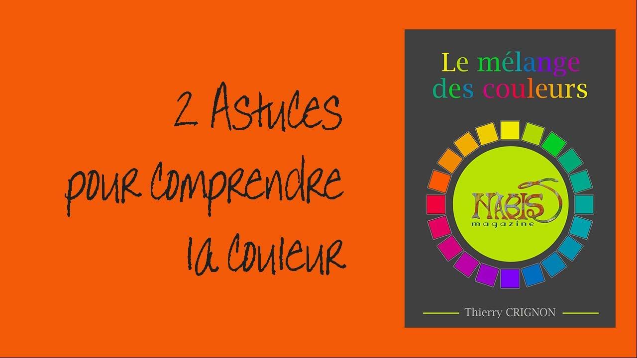 2 astuce savoir pour comprendre le m lange de la couleur - Comprendre la couleur ...