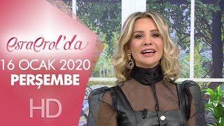Esra Erol'da 16 Ocak 2020 | Perşembe