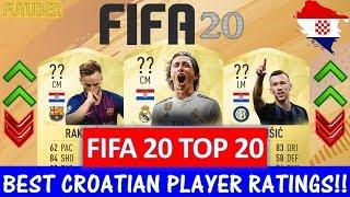FIFA 20   TOP 20 BEST CROATIA PLAYER RATINGS!! FT. MODRIC, RAKITIC, PERISIC ETC...(FIFA 20 UPGRADES)
