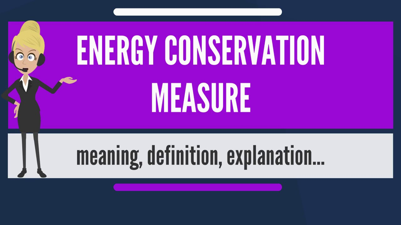 what is energy conservation measure? what does energy conservation