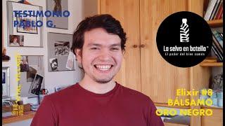 TESTIMONIO PABLO | Elixir #8 | Bálsamo Oro Negro