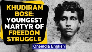 Remembering Khudiram Bose: Freedom Struggle's young martyr | Oneindia News