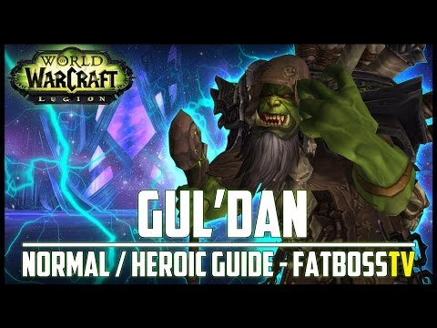 Gul'dan Normal + Heroic Guide - FATBOSS