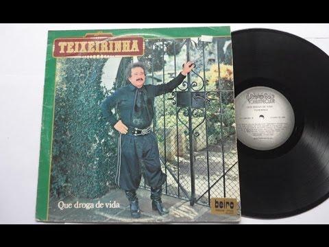 Teixeirinha - Que Droga de Vida (1985) - Álbum Completo