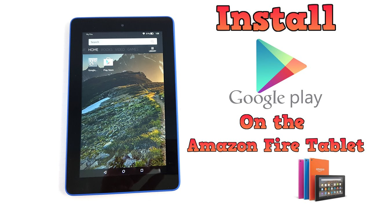 Install Google Play Store On The Amazon Fire Tablet