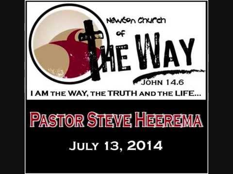 07 13 2014 Pastor Steve Heerema